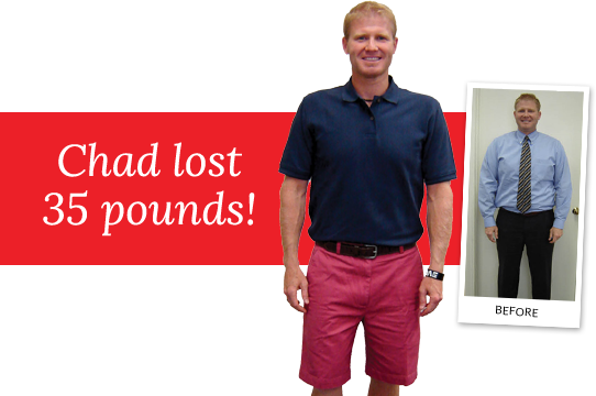 Chad lost 36 pounds!